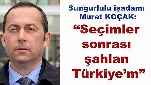 """""""Seçimler sonrası şahlan Türkiye'm"""""""